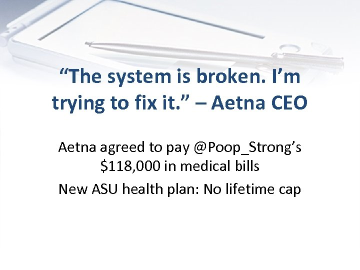 """The system is broken. I'm trying to fix it. "" – Aetna CEO Aetna"