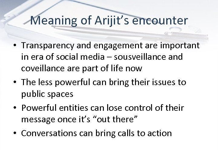 Meaning of Arijit's encounter • Transparency and engagement are important in era of social