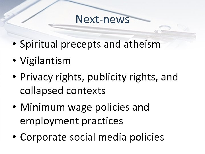 Next-news • Spiritual precepts and atheism • Vigilantism • Privacy rights, publicity rights, and