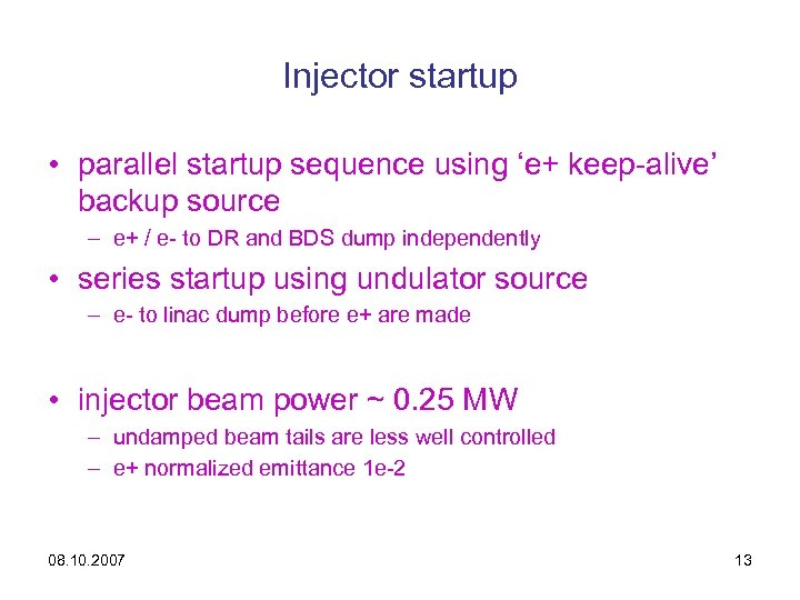 Injector startup • parallel startup sequence using 'e+ keep-alive' backup source – e+ /
