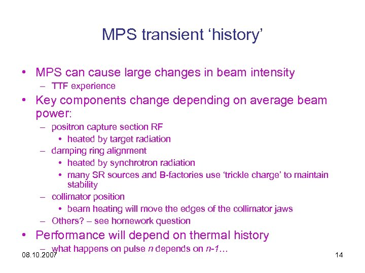 MPS transient 'history' • MPS can cause large changes in beam intensity – TTF