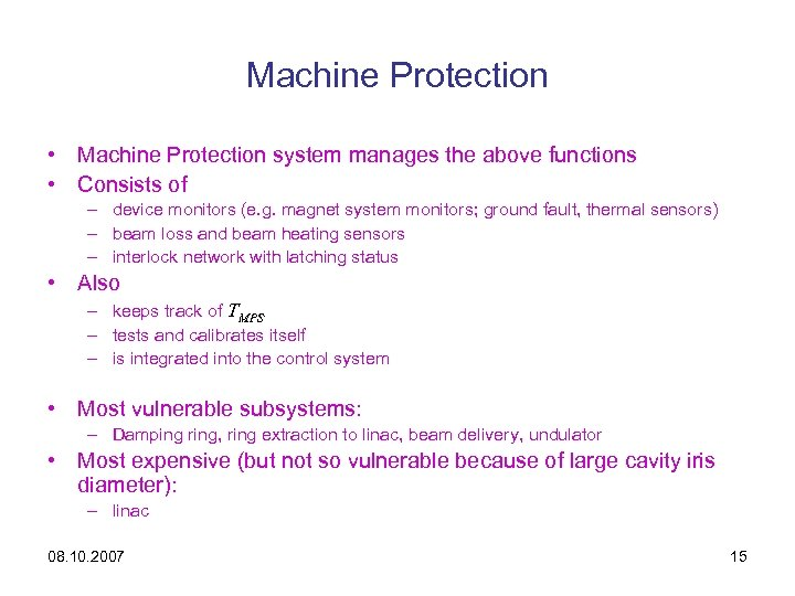 Machine Protection • Machine Protection system manages the above functions • Consists of –