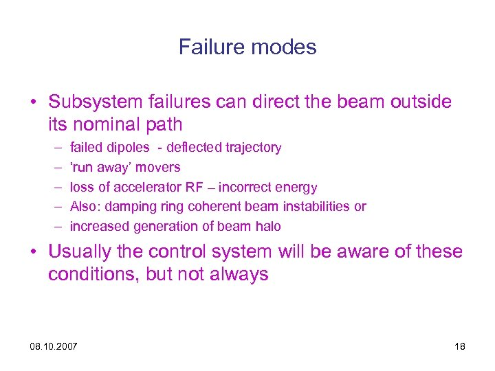 Failure modes • Subsystem failures can direct the beam outside its nominal path –
