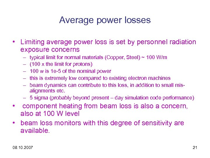 Average power losses • Limiting average power loss is set by personnel radiation exposure
