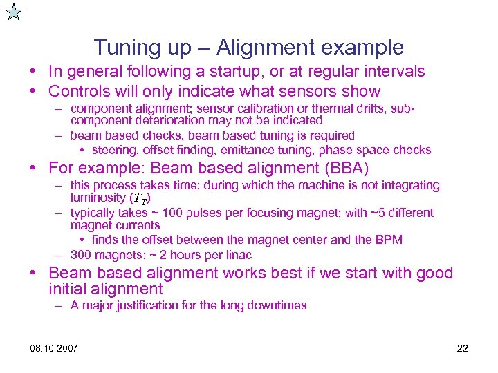 Tuning up – Alignment example • In general following a startup, or at regular