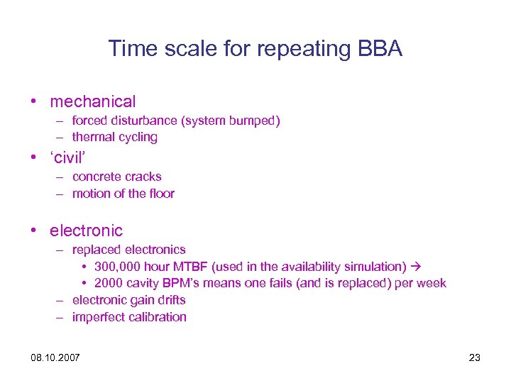 Time scale for repeating BBA • mechanical – forced disturbance (system bumped) – thermal
