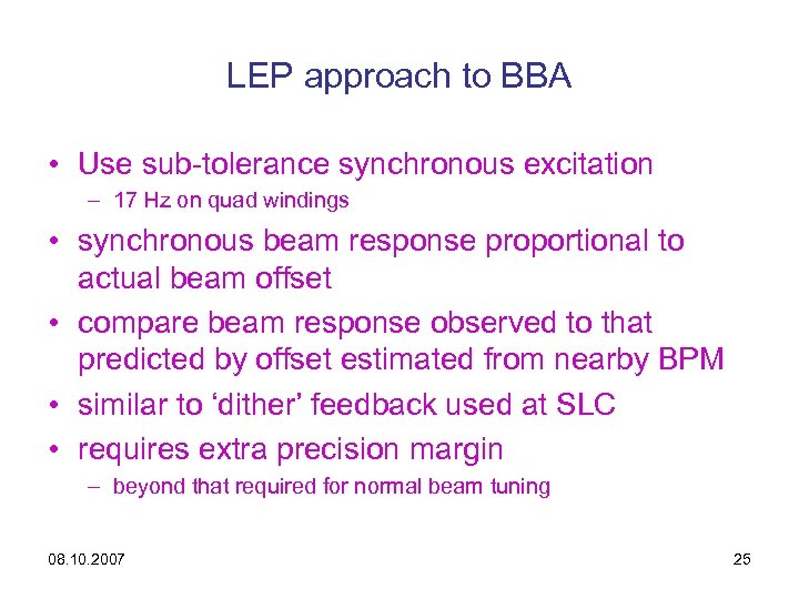 LEP approach to BBA • Use sub-tolerance synchronous excitation – 17 Hz on quad