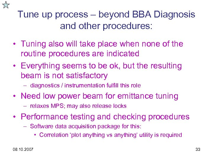 Tune up process – beyond BBA Diagnosis and other procedures: • Tuning also will
