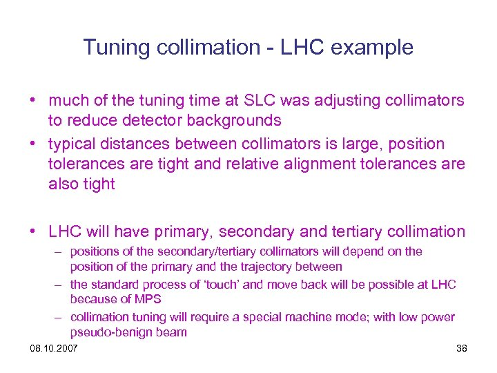 Tuning collimation - LHC example • much of the tuning time at SLC was