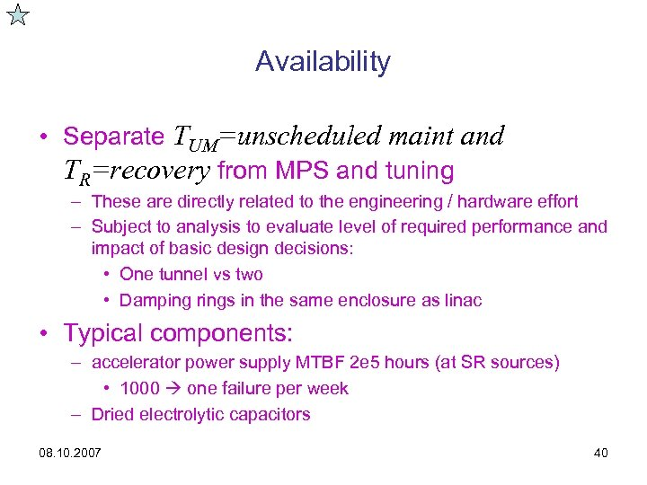 Availability • Separate TUM=unscheduled maint and TR=recovery from MPS and tuning – These are