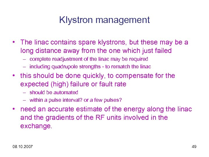 Klystron management • The linac contains spare klystrons, but these may be a long