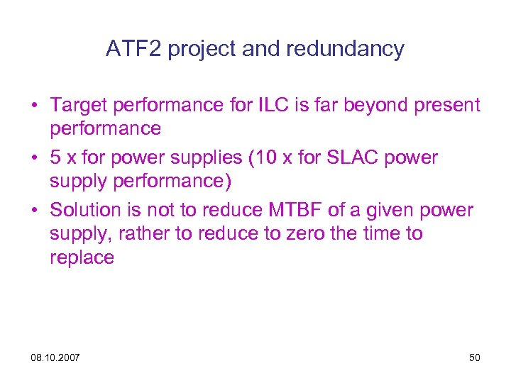 ATF 2 project and redundancy • Target performance for ILC is far beyond present