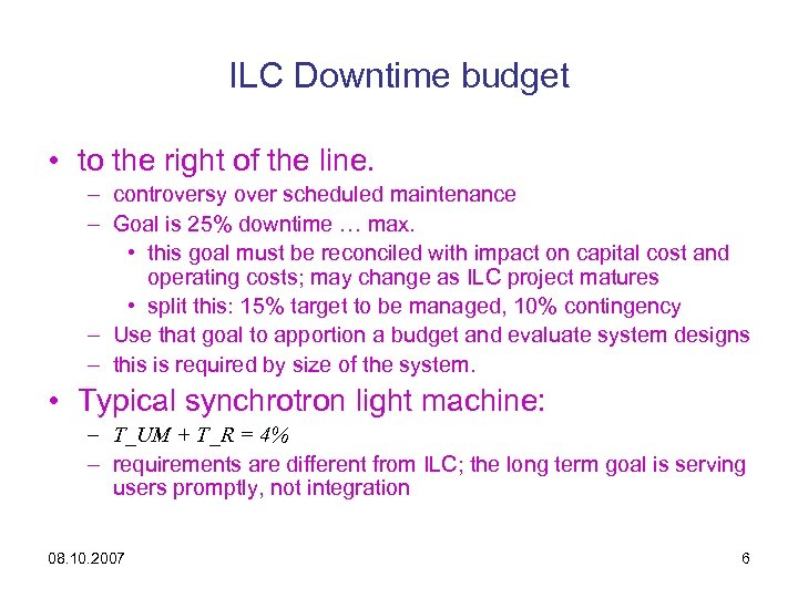 ILC Downtime budget • to the right of the line. – controversy over scheduled