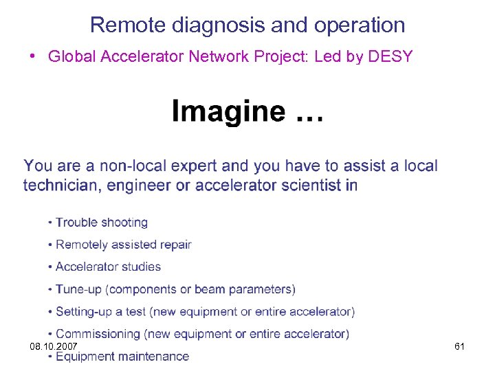 Remote diagnosis and operation • Global Accelerator Network Project: Led by DESY 08. 10.