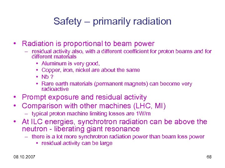 Safety – primarily radiation • Radiation is proportional to beam power – residual activity