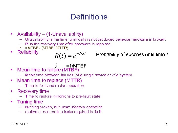 Definitions • Availability – (1 -Unavailability) – Unavailability is the time luminosity is not