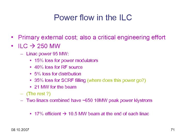 Power flow in the ILC • Primary external cost; also a critical engineering effort