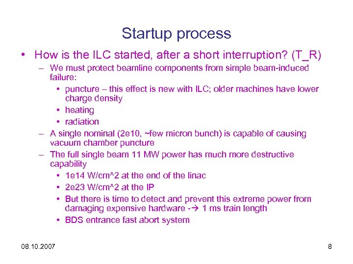 Startup process • How is the ILC started, after a short interruption? (T_R) –