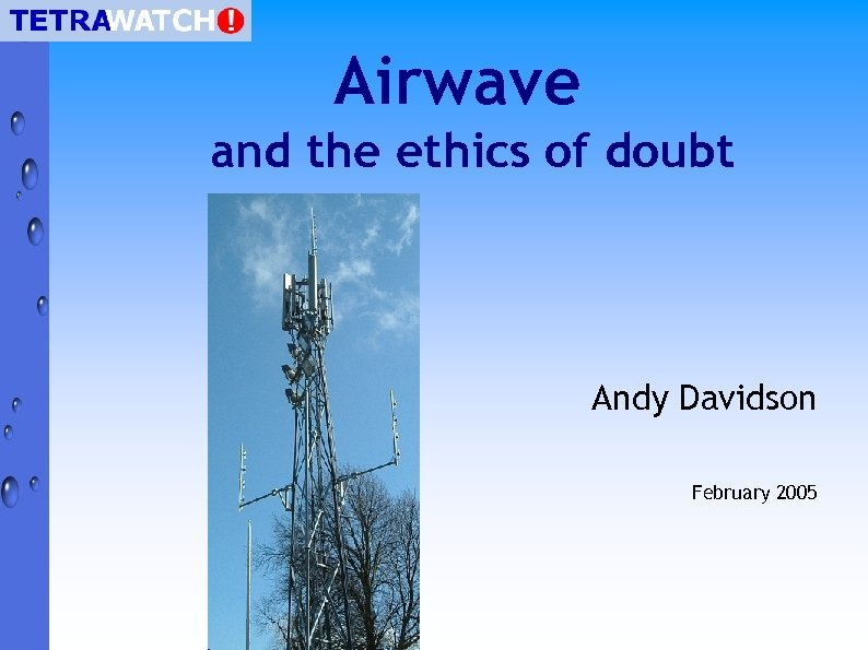 Airwave and the ethics of doubt Andy Davidson February 2005
