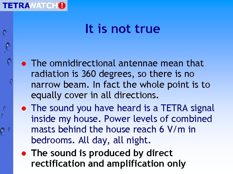 It is not true l l l The omnidirectional antennae mean that radiation is