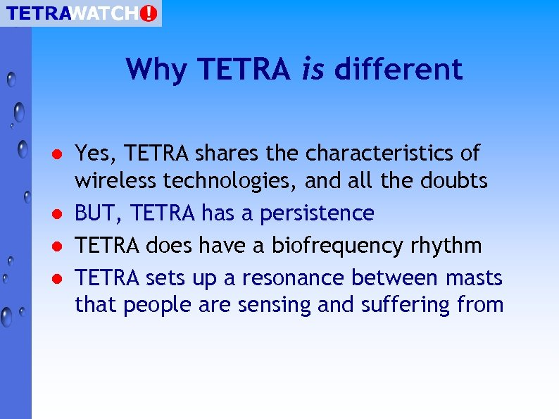 Why TETRA is different l l Yes, TETRA shares the characteristics of wireless technologies,