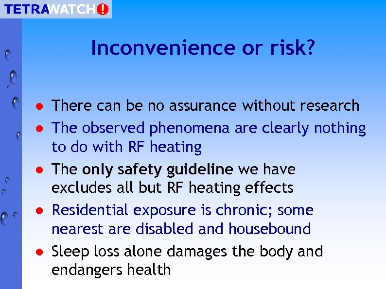 Inconvenience or risk? l l l There can be no assurance without research The