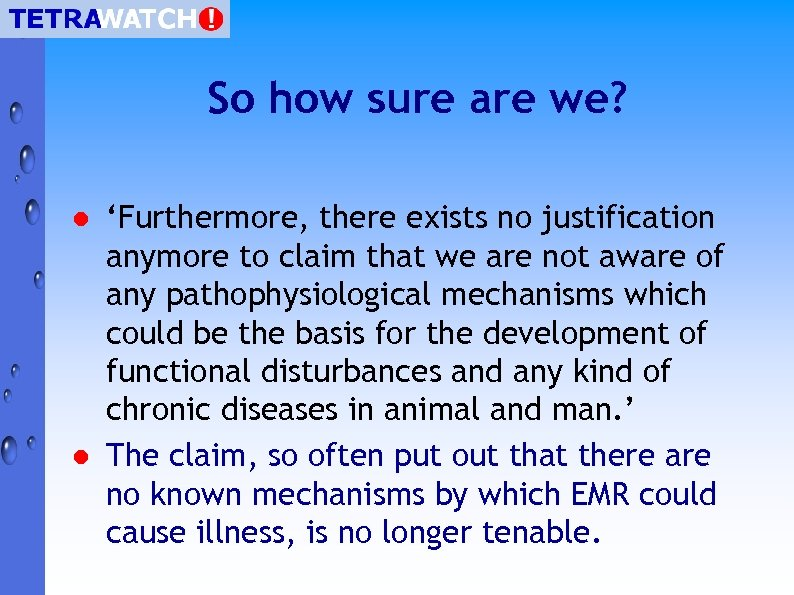 So how sure are we? l l 'Furthermore, there exists no justification anymore to