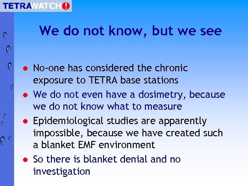 We do not know, but we see l l No-one has considered the chronic