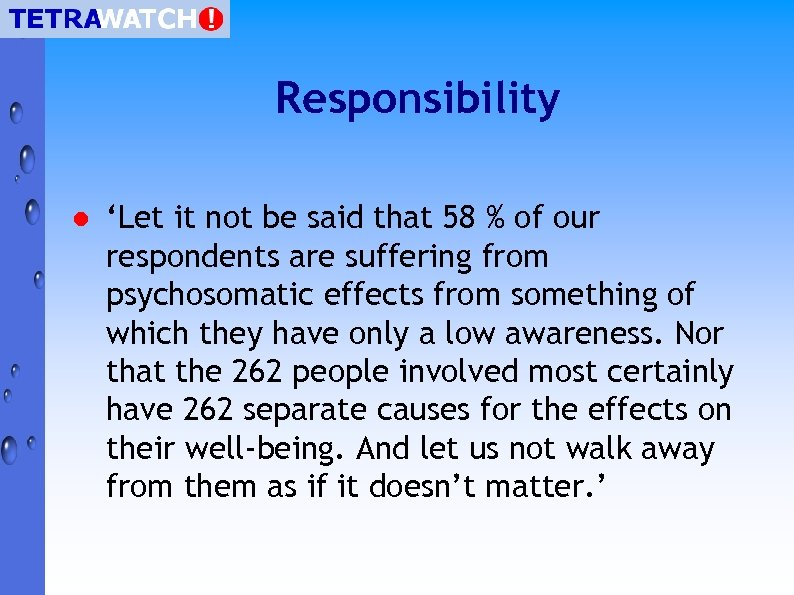Responsibility l 'Let it not be said that 58 % of our respondents are