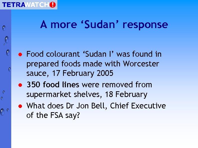 A more 'Sudan' response l l l Food colourant 'Sudan I' was found in