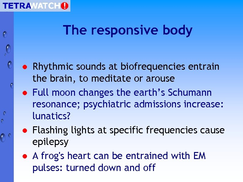 The responsive body l l Rhythmic sounds at biofrequencies entrain the brain, to meditate