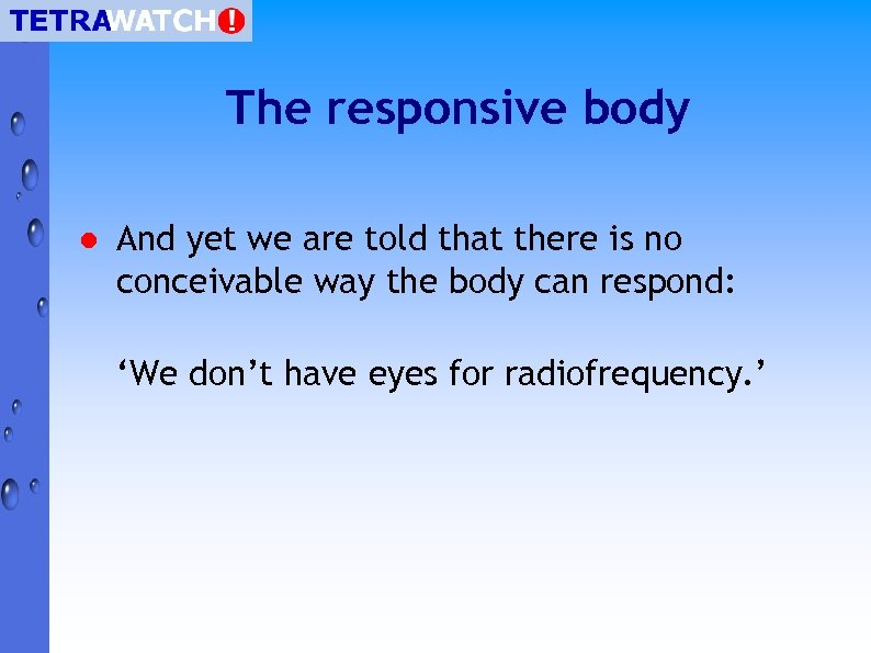 The responsive body l And yet we are told that there is no conceivable