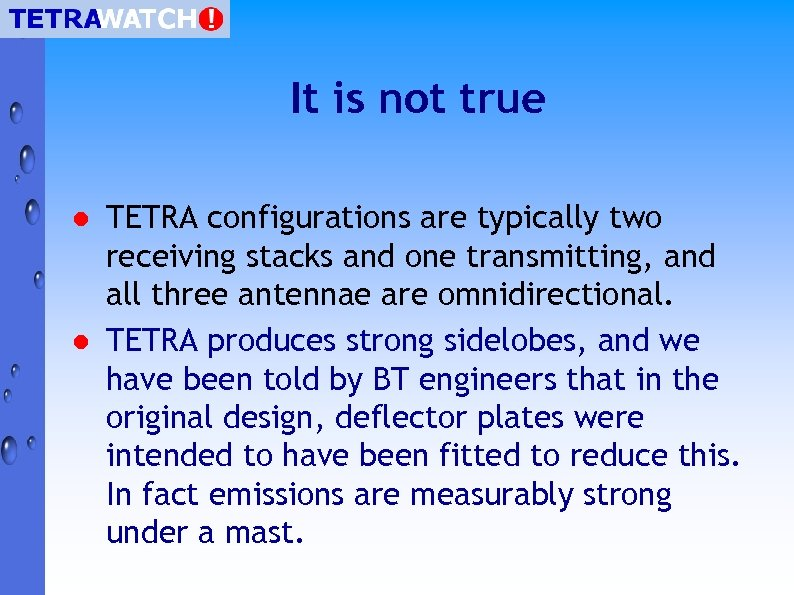 It is not true l l TETRA configurations are typically two receiving stacks and