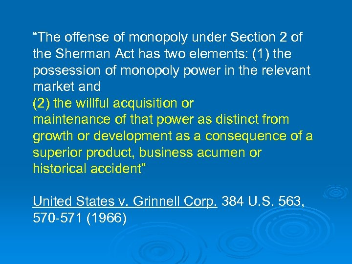 """""""The offense of monopoly under Section 2 of the Sherman Act has two elements:"""