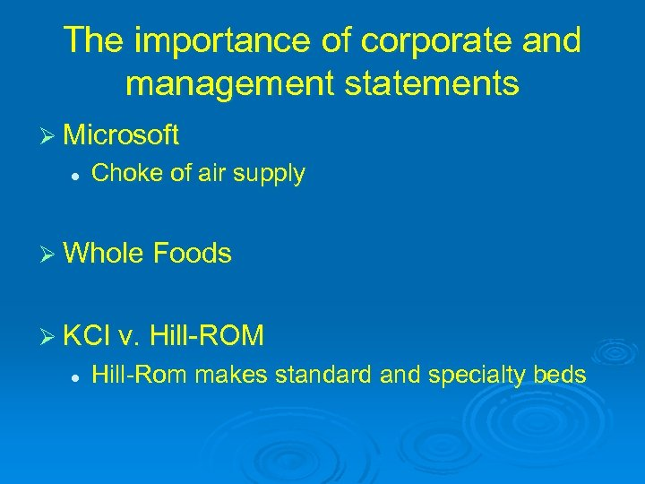 The importance of corporate and management statements Ø Microsoft l Choke of air supply