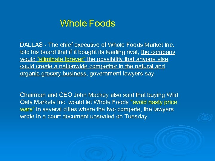 Whole Foods DALLAS - The chief executive of Whole Foods Market Inc. told his