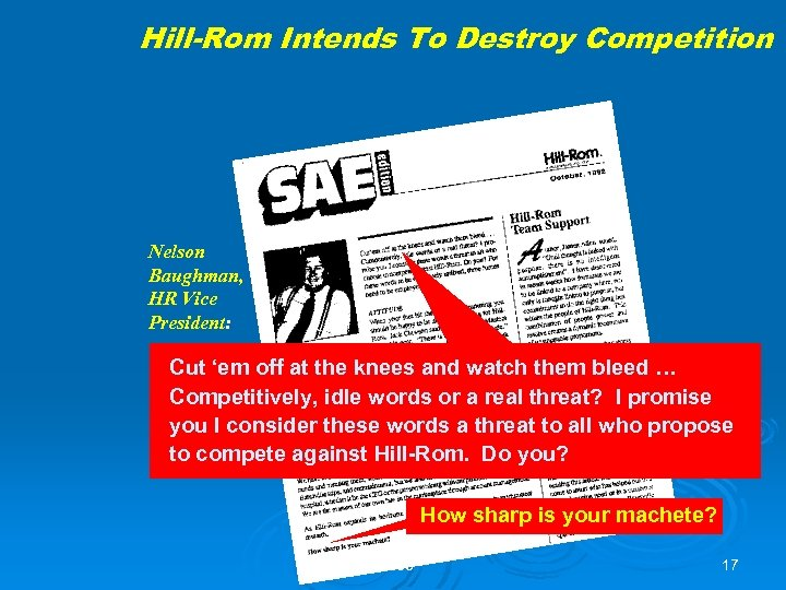Hill-Rom Intends To Destroy Competition Nelson Baughman, HR Vice President: Cut 'em off at