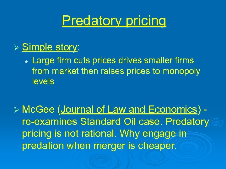 Predatory pricing Ø Simple story: l Large firm cuts prices drives smaller firms from