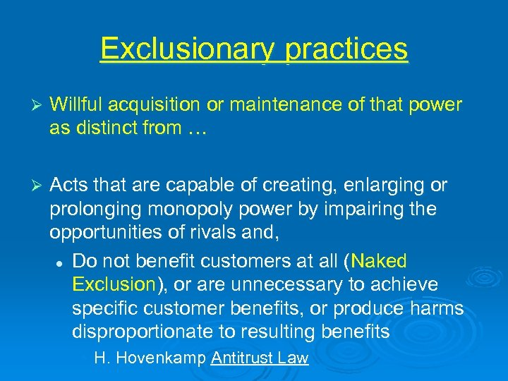 Exclusionary practices Ø Willful acquisition or maintenance of that power as distinct from …