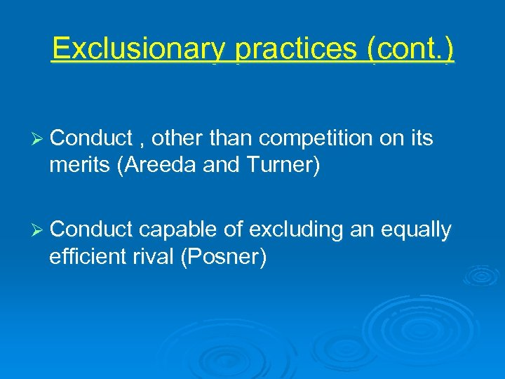 Exclusionary practices (cont. ) Ø Conduct , other than competition on its merits (Areeda