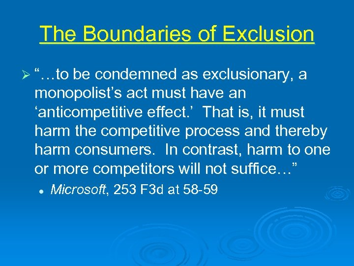"""The Boundaries of Exclusion Ø """"…to be condemned as exclusionary, a monopolist's act must"""