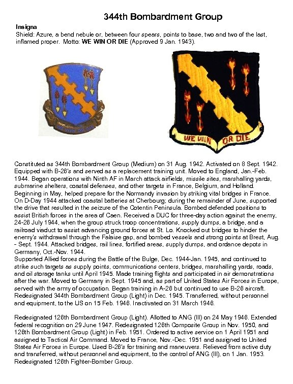 344 th Bombardment Group Insigna Shield: Azure, a bend nebule or, between four spears,