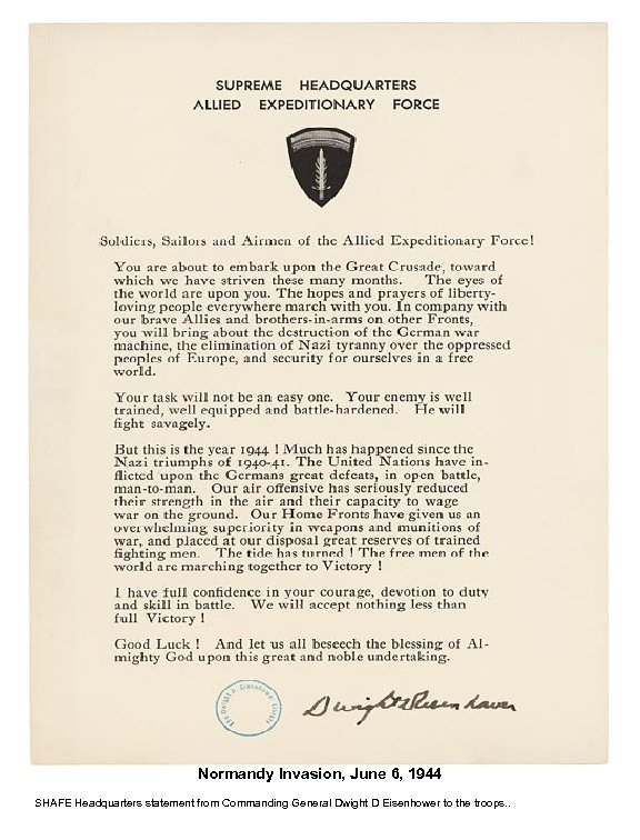 Normandy Invasion, June 6, 1944 SHAFE Headquarters statement from Commanding General Dwight D Eisenhower