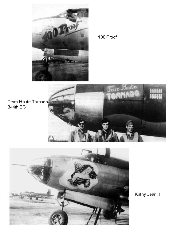 100 Proof Terra Haute Tornado 344 th BG Kathy Jean II