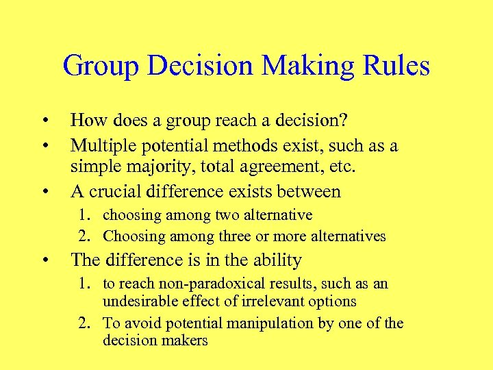 Group Decision Making Rules • • • How does a group reach a decision?
