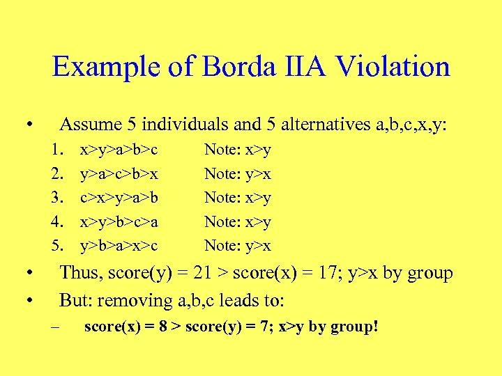 Example of Borda IIA Violation • Assume 5 individuals and 5 alternatives a, b,