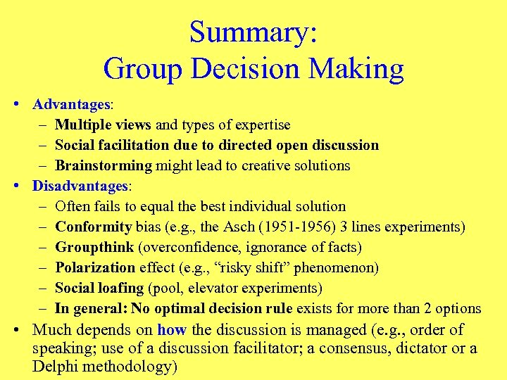 Summary: Group Decision Making • Advantages: – Multiple views and types of expertise –