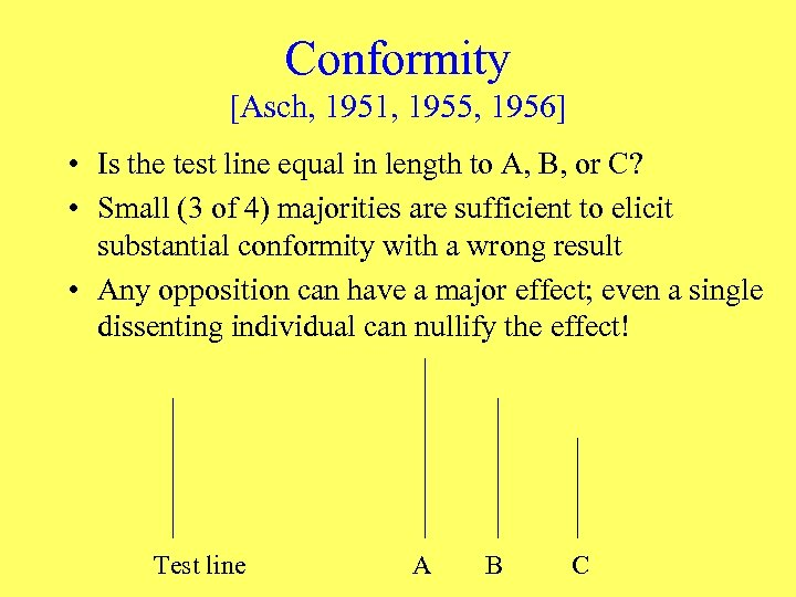 Conformity [Asch, 1951, 1955, 1956] • Is the test line equal in length to