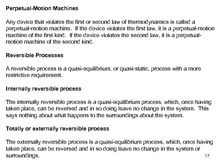 Perpetual-Motion Machines Any device that violates the first or second law of thermodynamics is