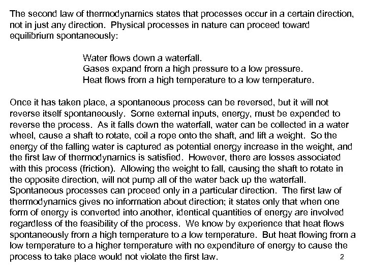 The second law of thermodynamics states that processes occur in a certain direction, not